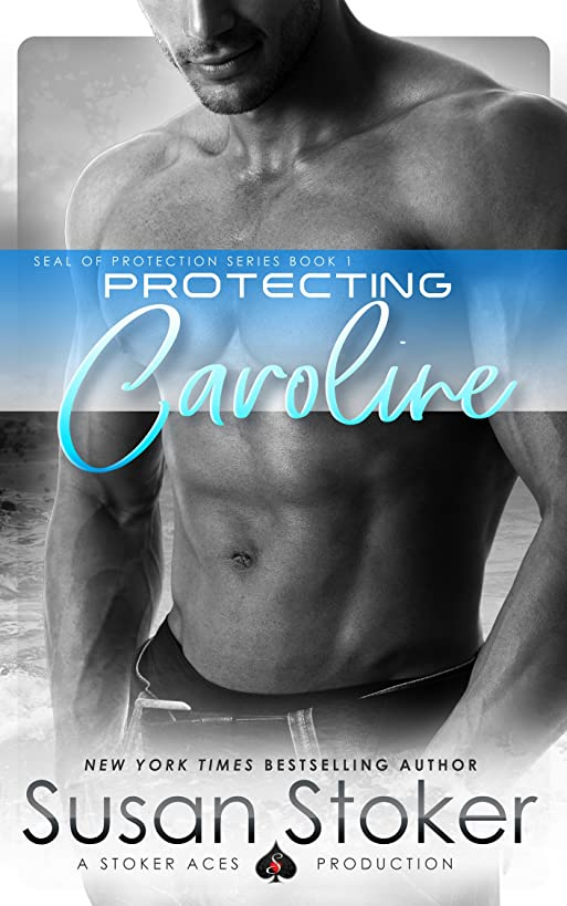 Protecting Caroline (SEAL of Protection Book 1)