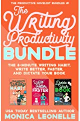The Writing Productivity Bundle: The 8-Minute Writing Habit, Write Better, Faster, and Dictate Your Book (The Productive Novelist Bundles #1) Kindle Edition
