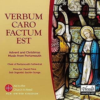 Verbum caro factum est (Advent and Christmas Music from Portsmouth)