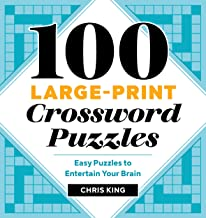 100 Large-Print Crossword Puzzles: Easy Puzzles to Entertain Your Brain