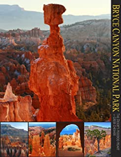 Bryce Canyon National Park: The Desert's Hoodoo Heart (A 10x13 Book©) (Coffee Table Series)