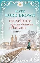 Die Schritte zu deinem Herzen: Roman (German Edition)