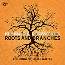 Roots And Branches - The Songs Of Little Walter