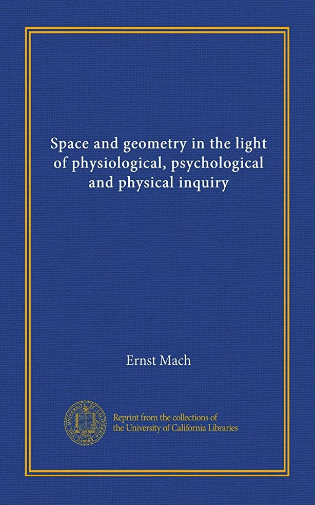 ラブ吸収剤立場Space and geometry in the light of physiological, psychological and physical inquiry