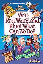 My Weird School Special: We're Red, Weird, and Blue! What Can We Do? (My Weird School Special, 7)