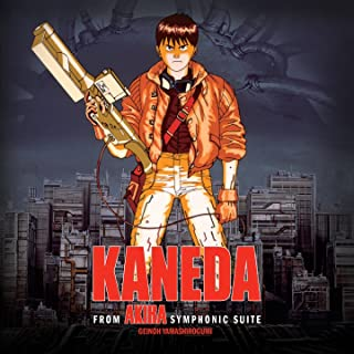 Kaneda (From Akira Symphonic Suite Original Motion Picture Soundtrack)