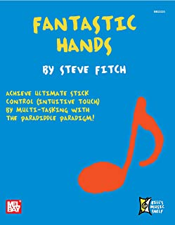 Fantastic Hands: Achieve Ultimate Stick Control (English Edition)