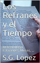 Los Refranes y el Tiempo: Meteorología, Estaciones, Meses, …