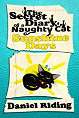 The Secret Diary of a Naughty Cat: Sunshine Days Kindle Edition