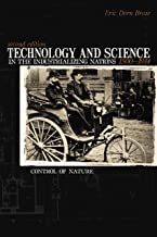 Technology And Science in the Industrializing Nations 1500-1914: Control Of Nature (The Control of Nature)
