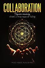 Collaboration : Visionaries Sharing a New Way of Living