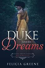 The Duke and His Dreams: Bad Dukes Club: Book Four