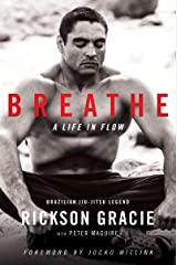 Breathe: A Life in Flow (English Edition) eBook Kindle