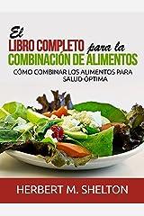 El libro completo para la combinación de Alimentos (Traducido): Cómo combinar los alimentos para salud óptima (Spanish Edition) Kindle Edition