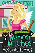 Almost Witches (Angel Bay Mysteries Book 3)
