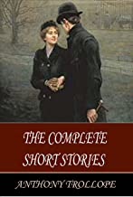 The Complete Short Stories of Anthony Trollope