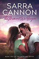 The Moment We Began (Fairhope Series Book 2) Kindle Edition