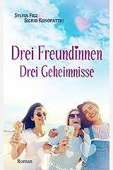 Drei Freundinnen – Drei Geheimnisse (Nordseefeeling 1) Kindle Ausgabe