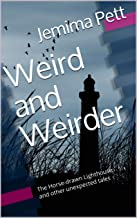 Weird and Weirder: The Horse-drawn Lighthouse and other unexpected tales (Unexpected Twisty Tales)