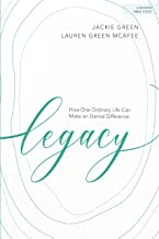 Legacy - Bible Study Book: How One Ordinary Life Can Make an Eternal Difference