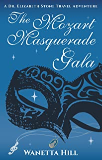 The Mozart Masquerade Gala (The Dr. Elizabeth Stone Travel Adventures Book 1)