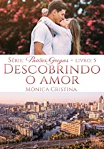 Descobrindo o Amor (Paixões Gregas Livro 5)
