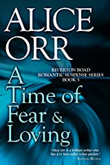 A Time of Fear & Loving: Riverton Road Romantic Suspense Book 5 Kindle Edition