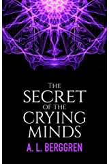 The Secret of the Crying Minds Kindle Edition