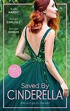 Saved By Cinderella/Dr Cinderella's Midnight Fling/The Surgeon's Cinderella/The Prince's Cinderella Bride