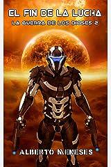 El fin de la lucha (La guerra de los dioses nº 2) Versión Kindle