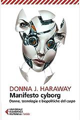 Manifesto cyborg: Donne, tecnologie e biopolitiche del corpo (Italian Edition) Format Kindle