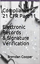Compliance to 21 CFR Part 11 Electronic Records & Signature Verification: Electronic Records & Signature Verification