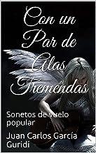 Con un Par de Alas Tremendas: Sonetos de vuelo popular (Spanish Edition)