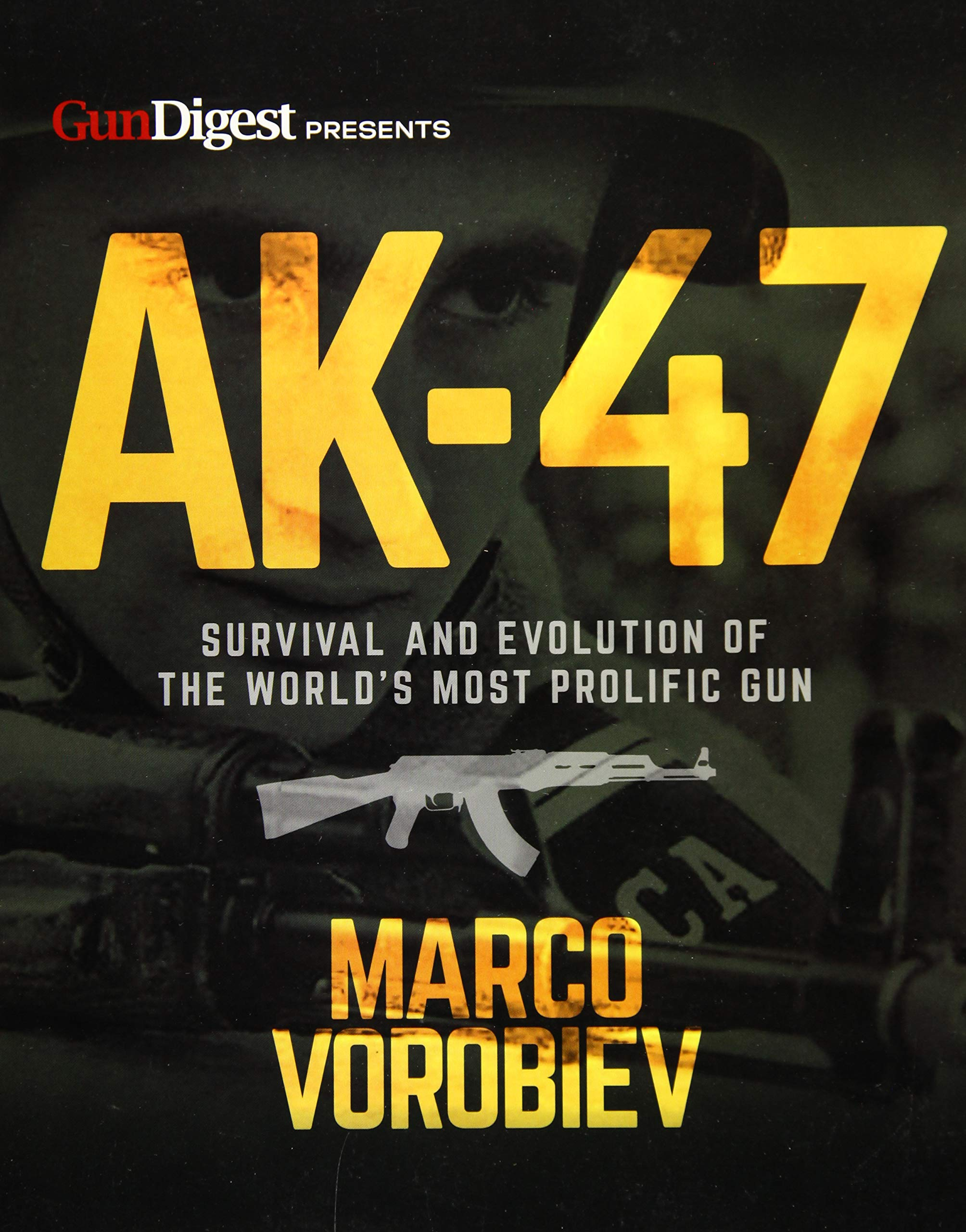 Image OfAK-47 - Survival And Evolution Of The World's Most Prolific Gun