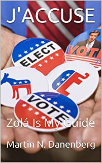 J'ACCUSE: Zolá Is My Guide