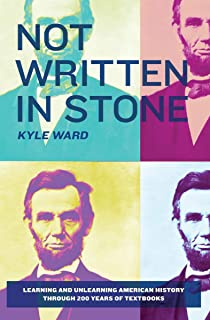 Not Written in Stone: Learning and Unlearning American History Through 200 Years of Textbooks