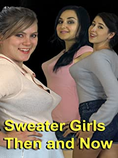 Sweater Girls Then and Now