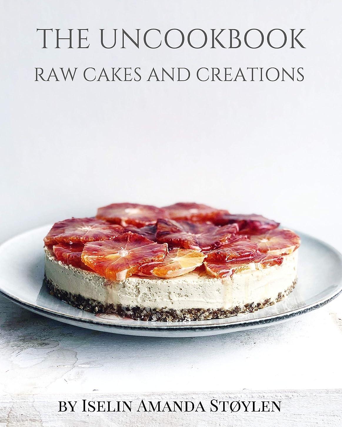 電極近代化するジレンマRaw Cakes and Creations by Iselin (English Edition)