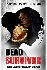 Dead Survivor: An Addictive Crime Thriller (Rashmi Purohit Mystery 3) Kindle Edition