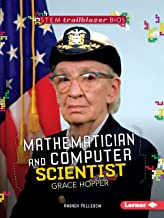 Mathematician and Computer Scientist Grace Hopper (STEM Trailblazer Bios)
