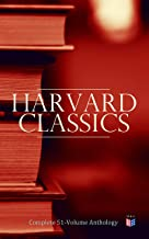 Harvard Classics: Complete 51-Volume Anthology: The Greatest Works of World Literature