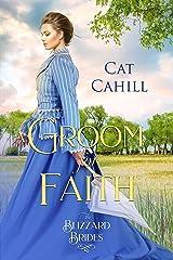 A Groom for Faith: (The Blizzard Brides Book 17) Kindle Edition