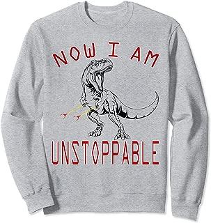 Now I Am Unstoppable Funny Grabbers TRex Dinosaur Gift Sweatshirt