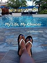 My Life, My Choices: A Memoir