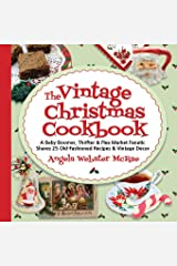 The Vintage Christmas Cookbook: A Baby Boomer, Thrifter and Flea Market Fanatic Shares 25 Old-Fashioned Recipes and Vintage Decor Paperback