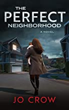 The Perfect Neighborhood: A gripping psychological thriller that will keep you hooked to the last chilling twist
