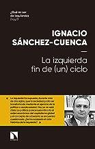 La izquierda: fin de (un) ciclo (Mayor nº 746) (Spanish Edition)