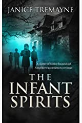 The Infant Spirits: A Haunting and Chilling Supernatural Suspense Horror (Haunting Clarisse Book 4) Kindle Edition