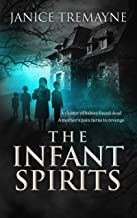 The Infant Spirits: A Blood Curdling, Wicked Haunting and Chilling Supernatural Suspense Horror (Haunting Clarisse Book 4)