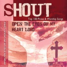 Open the Eyes of My Heart Lord - Top 100 Praise & Worship Songs - Practice & Performance